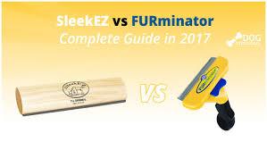 sleekez vs furminator complete guide in 2017 dogstruggles