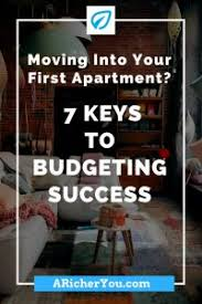 Moving Into Your First Apartment 7 Keys To Budgeting Success