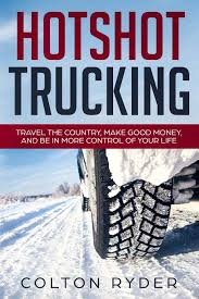 99 What Is Hot Shot Trucking Shot Travel The Country Make Good Money And