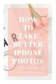 8 Tips to Taking Better iPhone Pics