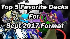 Top Ten Yugioh Decks 2017 by Top 5 Favorite Yu Gi Oh Decks I Use September 2017 Format Youtube