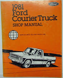 100 1981 Ford Truck Courier Service Shop Repair Manual