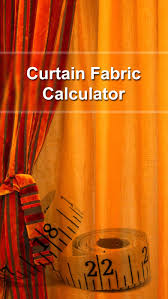 Material For Curtains Calculator by Curtain Fabric Calculator On The App Store