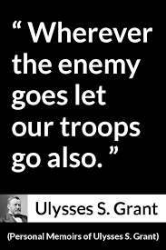 Ulysses S Grant Quote About Enemy From Personal Memoirs Of 1885