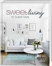 sweet living im scandi style nordische wohnideen für ein