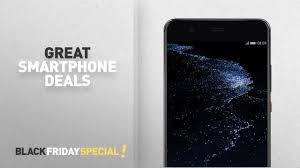 Top Black Friday Smartphone Deals Huawei P10 Plus UK SIM Free