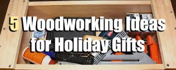 Woodworking Holiday Gift Ideas