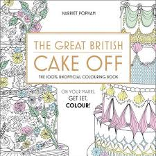 The Great British Cake Off By Harriet Popham