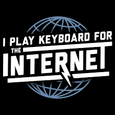 i play keyboard for the internet t shirt snorgtees