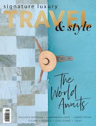 signature luxury travel style volume 37 by signature