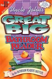 Uncle Johns Bathroom Reader Facts by Uncle John U0027s Great Big Bathroom Reader By Bathroom Readers U0027 Institute
