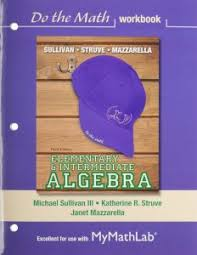 Elementary Intermediate Algebra Do The Math Workbook Plus MyLab Access Card Package 3rd Edition