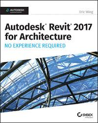 Autodesk Revit 2017 For Architecture No Experience Required 1119243300 Cover Image
