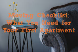 Moving Checklist What You Need For Your First Apartment