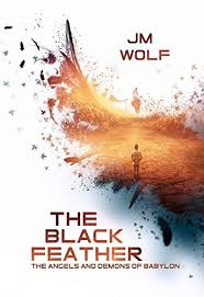 The Black Feather Angels And Demons Of Babylon Book 1 By Wolf