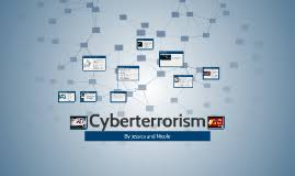 Cyberterrorism by Jessica Briand on Prezi