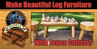 Tenon Cutters For Log Furniture