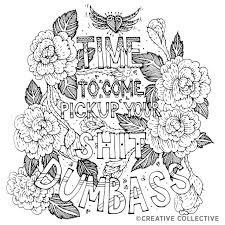Free Coloring Page From The Have A Nice Life Asshole Breakup Stress Reliever Adult Book By Creative Collective Time To Come Pick Up