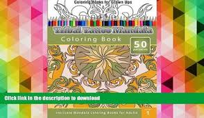 PDF FREE DOWNLOAD Coloring Books For Grown Ups Tribal Tatoo Mandala Book