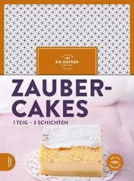 zaubercakes 1 teig 3 schichten german edition