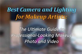 best cameras and lighting for makeup artists 2017 vloggerpro