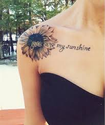 Sunflower Tattoo With The Script You Are My Sunshine Perfect Placement For