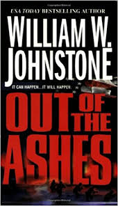 Amazon Out Of The Ashes Series 1 9780786019533 William W Johnstone Books