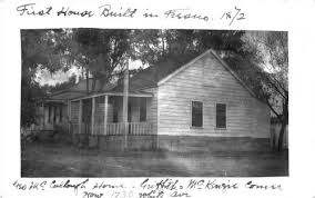 First House Built In Fresno California 1872