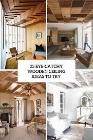 100 Wood On Ceilings 25 EyeCatchy En Ceiling Ideas To Try DigsDigs