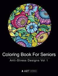 Coloring Book For Seniors Anti Stress Designs Vol 1 Volume