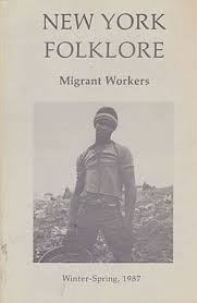 New York Folklore Migrant Workers Winter Spring 1987 Vol XIII Nos 1 2 The Nomads Art Life And Lore Of In State