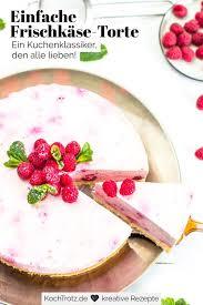 einfache frischkäse torte glutenfrei und laktosefrei