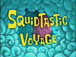 squidtastic voyage transcript encyclopedia spongebobia