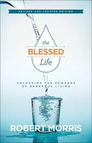 The Blessed Life Unlocking Rewards Of Generous Living