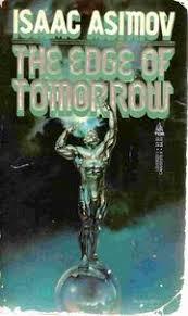THE EDGE OF TOMORROW By Isaac Asimov SCIENCE FICTION FANTASY