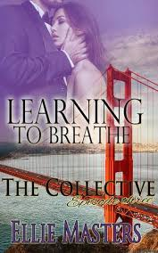 Learning To Breathe Part One By Ellie Masters