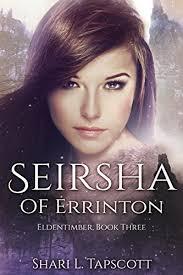 Seirsha Of Errinton The Eldentimber Series Book 3 By Tapscott Shari L