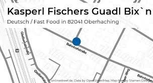 kasperl fischers guadl bixˋn bahnhofstraße 27 in oberhaching