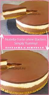 nutella torte ohne backen simply rezepteblog net