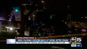 100 Tow Truck Phoenix Police Officer Credited With Helping Save Tow Truck Driver