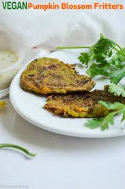Fried Pumpkin Blossoms by No Fry Vegan Indian Style Pumpkin Blossom Fritters