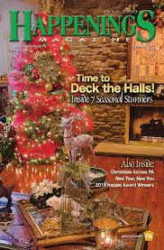 Christmas Tree Shop Allentown Pa by December 2015 Happenings Magazine By Happenings Magazine Issuu