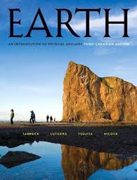Earth An Introduction To Physical Geology Third Canadian Edition Tarbuck Edward J