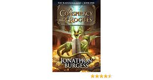 Amazon A Conspiracy Of Rogues The Blackscale Thief Book 1 EBook Jonathon Burgess Kindle Store