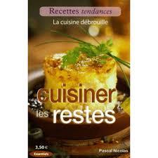 cuisiner des restes cuisiner les restes livre cuisine salée cultura
