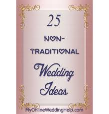 25 Non Traditional Wedding Ideas You May Not Have Thought About