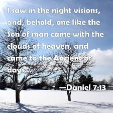 100 Daniel 13 7 I Saw In The Night Visions And Behold One
