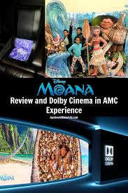 Disney s Moana Movie Review and Dolby Cinema in AMC Experience