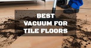 best vacuum for tile floors buyer s guide and reviews january 2018