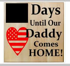 Days Until Daddy Comes Home